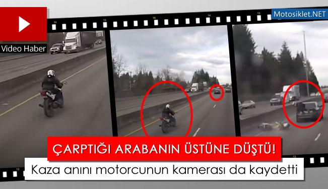 Çarptığı Arabanın Üstüne Düştü! Kaza anını motorcunun kamerası da kaydetti